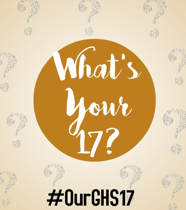 GHS, WHAT WILL BE YOUR 17?